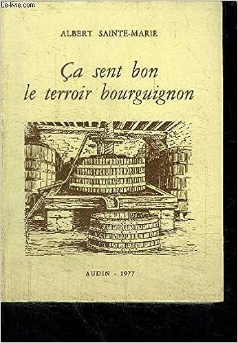Amazon Fr Ca Sent Bon Le Terroir Bourguignon Albert
