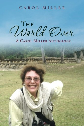 The World Over: A Carol Miller Anthology