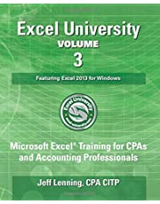 Excel University Volume 3 - Featuring Excel 2013 for Windows: Microsoft Excel Training for CPAs and : Written by Cpa Citp Jeff Lenning, 2014 Edition, Publisher: Createspace [Paperback]