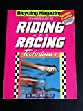 Bicycling Magazine's Complete Guide to Riding and Racing Techniques, Matheny, Fred, 0878578056
