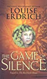 The Game of Silence, Louise Erdrich, 0756970253