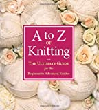 A to Z of Knitting, Sue Gardner, 1564777847