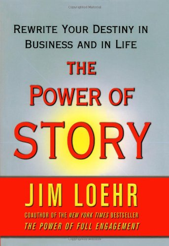 The Power of Story: Rewrite Your Destiny in Business and in Life pdf