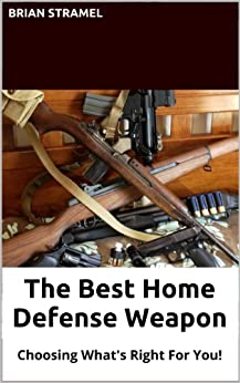the-best-home-defense-weapon-choosing-what-s-right-for-you