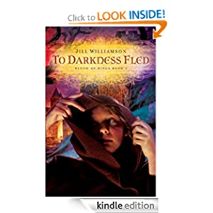 To Darkness Fled (Blood of Kings, book 2) Jill Williamson