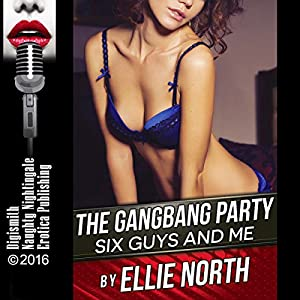 The Gangbang Party: Six Guys and Me Audiobook