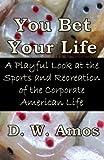 You Bet Your Life, D. Amos, 1491283971