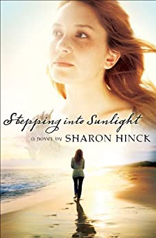 Stepping Into Sunlight by [Hinck, Sharon]