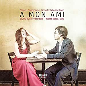 A Mon Ami: Chopin - Franchomme: Works for Cello