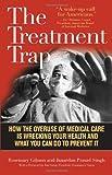 The Treatment Trap, Rosemary Gibson and Janardan Prasad Singh, 1566638429