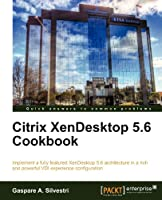 Citrix XenDesktop 5.6 Cookbook Front Cover