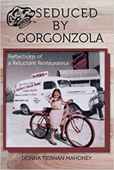 Book Seduced by Gorgonzola: Reflections of a Reluctant Restaurateur by Donna Tiernan Mahoney (2015-11-18)