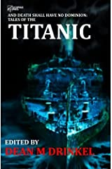 And Death Shall Have No Dominion: Tales of the Titanic Paperback