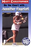 On the Court with... Jennifer Capriati, Matt Christopher, 0316164747