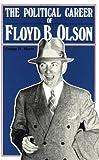 Political Career of Floyd B. Olson (Borealis Books)