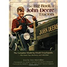 The Big Book Of John Deere Tractors: The Complete Model-by-Model Encyclopedia