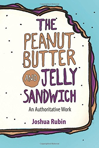 The Peanut Butter and Jelly Sandwich: An Authoritative Work pdf epub