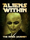 Aliens Within: The Inner Journey
