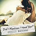 Did I Mention I Need You Audiobook by Estelle Maskame Narrated by Kelly Burke