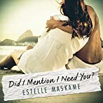Did I Mention I Need You | Estelle Maskame