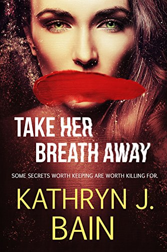 Take Her Breath Away (Lincolnville Mystery Series Book 4) by [Bain, Kathryn J.]