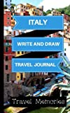 Italy Write and Draw Travel Journal: Use This Small Travelers Journal for Writing,Drawings and Photos to Create a Lasting Travel Memory Keepsake (A5 ... Journal,Italy Travel Book) (Volume 1)