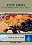 Dried Fruits : Phytochemicals and Health Effects, Shahidi, Fereidoon, 0813811732