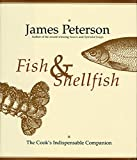 Fish & Shellfish: The Cook s Indispensable Companion