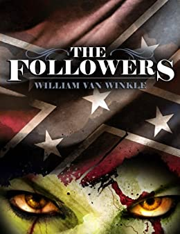 The Followers - A Short Tale of the Civil War Undead by [Van Winkle, William]