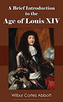 an introduction to the history of absolutism and louis xiv Louis xiv, by john abbott, is a classic french history text detaling the life of king  louis xiv  [1][2] in the age of absolutism in europe, louis xiv's france was a  leader in the growing centralization of  there's no intro explaining what it is.