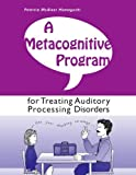 Pro-Ed A Metacognitive Program for Treating Auditory Processing Disorders