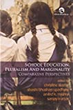 School Education, Pluralism and Marginality: Comparative Perspectives