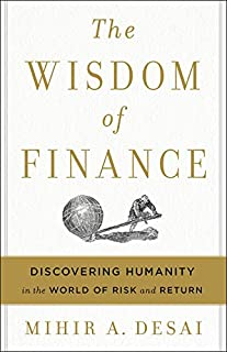 Book Cover: The Wisdom of Finance: Discovering Humanity in the World of Risk and Return