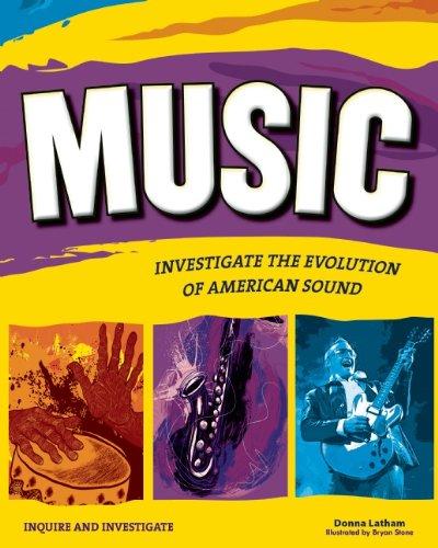 Music: INVESTIGATE THE EVOLUTION OF AMERICAN SOUND (Inquire and Investigate) PDF