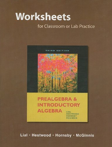 Worksheets for Classroom or Lab Practice for Prealgebra and Introductory Algebra