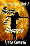 Maggie at Moonrise: Transcendence Book 3