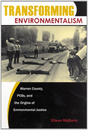 Transforming Environmentalism: Warren County, PCBs, and the Origins of Environmental (Warren County Sc)