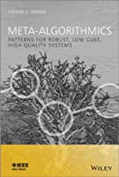 Meta-Algorithmics: Patterns for Robust, Low Cost, High Quality Systems Front Cover
