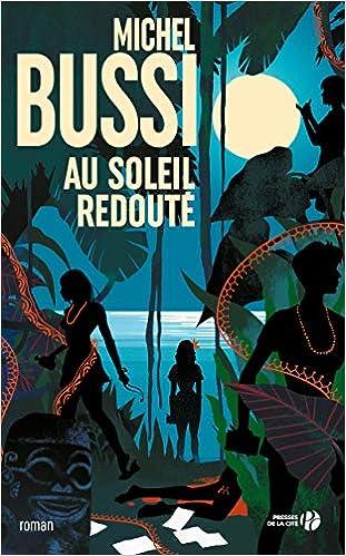 Au soleil redouté BUSSI, Michel Livres