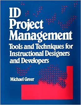 Book ID Project Management Tools and Techniques for Instructional Designers and Developers