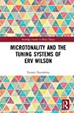 #3: Microtonality and the Tuning Systems of Erv Wilson (Routledge Studies in Music Theory)