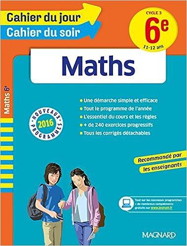 Téléchargez l'ebook gratuitement en ligne Cahier du jour/Cahier du soir Maths 6e - Nouveau programme 2016 PDB
