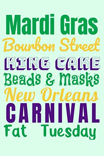 Mardi Gras Bourbon Street King Cake Beads & Masks New Orleans Carnival Fat Tuesday: 6x9 cute notebook for note on organizing celebrations