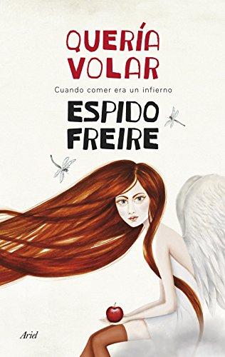 Quería volar: Cuando comer era un infierno (Spanish Edition)