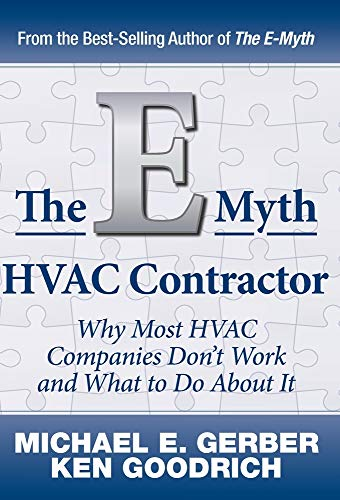 The E-Myth HVAC Contractor: Why Most HVAC Companies Don't Work and What to Do About It