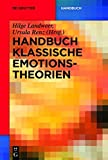 Handbuch Klassische Emotionstheorien: Von Platon Bis Wittgenstein