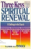 Three Keys to Spiritual Renewal, Clark Pinnock, 0871236567