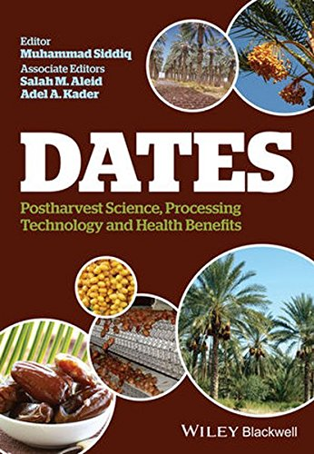 Dates: Postharvest Science, Processing Technology and Health Benefits by Wiley-Blackwell