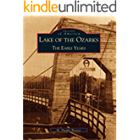 Lake of the Ozarks: The Early Years (Images of America)