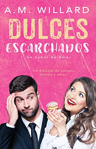 Amazon.com: Dulces Escarchados (Spanish Edition) eBook: A.M. Willard, Nina Heredia: Kindle Store